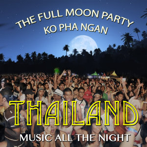 The Full Moon Party Ko Pha Ngan. Thailand Music All the Night
