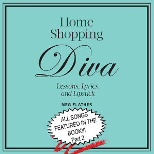 The Music of Home Shopping Diva... Lessons, Lyrics, And Lipstick, Pt. 2