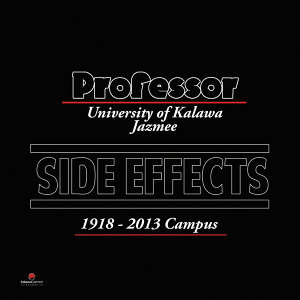Side Effects - University of Kalawa Jazmee 1918 – 2013 Campus