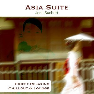 Asia Suite - Finest Relaxing Chillout and Lounge