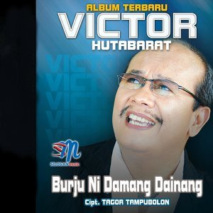 Album Terbaru Victor Hutabarat: Burju Ni Damang Dainang - Burju Ni Damang Dainang