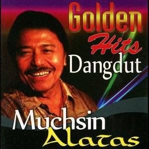 Golden Hits Dangdut: Muchsin Alatas