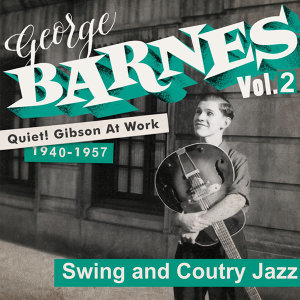 Quiet! Gibson at Work Vol. 2 - 1940/57 - Swing and Country Jazz