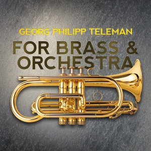 Georg Philipp Teleman for Brass & Orchestra