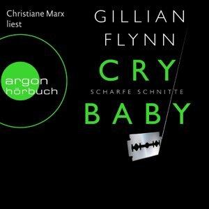 Cry Baby - Scharfe Schnitte - Ungekürzte Fassung