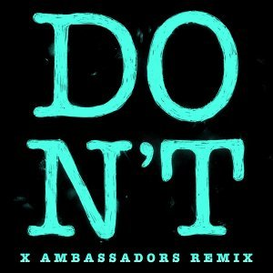 Don't (Xambassadors Remix) - Xambassadors Remix