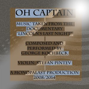 """OH CAPTAIN - From """"Lincoln´s Last Night"""""""