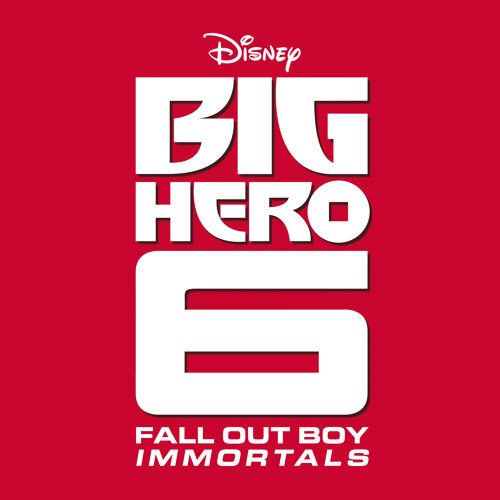 "Immortals - From ""Big Hero 6"""