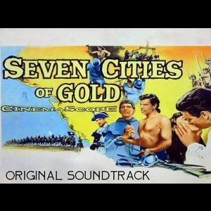 """Main Title - From """"Seven Cities of Gold"""" Soundtrack"""