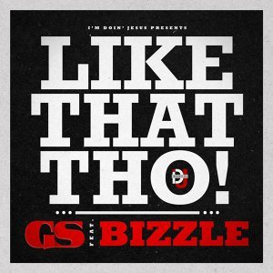 Like That Tho (feat. Bizzle)