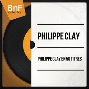 Philippe Clay en 50 titres - Mono version
