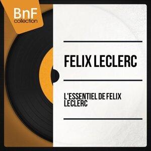 L'essentiel de Félix Leclerc - Mono version