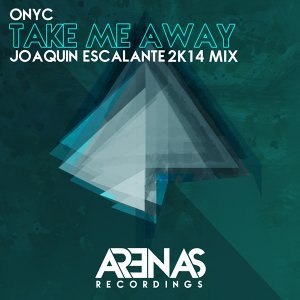 Take Me Away - Joaquin Escalante 2K14 Mix