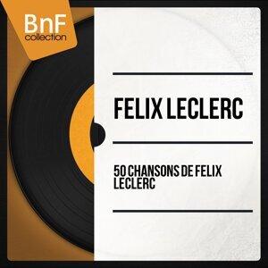 50 chansons de félix leclerc - Mono Version