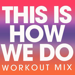 This Is How We Do - Single
