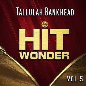 Hit Wonder: Tallulah Bankhead, Vol. 5