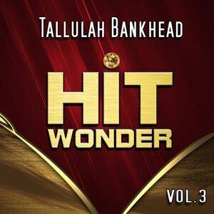 Hit Wonder: Tallulah Bankhead, Vol. 3