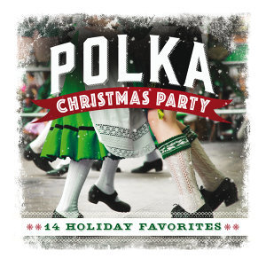 Polka Christmas Party: 14 Holiday Favorites