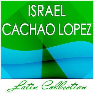 Latin Collection - Israel Cachao Lopez
