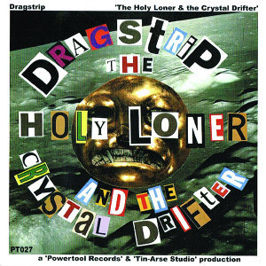 The Holy Loner And The Crystal Drifter