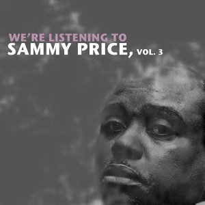 We're Listening to Sammy Price, Vol. 3