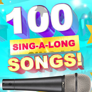 100 Sing-a-Long Songs!