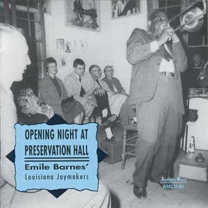 Emile Barnes' Louisiana Joymakers: Opening Night at Preservation Hall