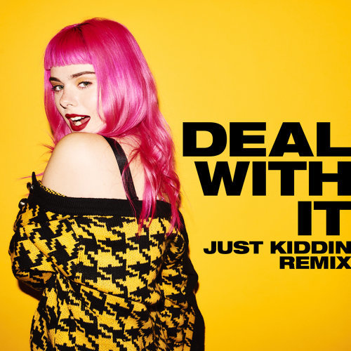 Deal With It - Just Kiddin Remix