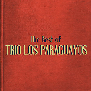 The Best of Trio Los Paraguayos