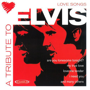 A Tribute To Elvis' Love Songs - Elvis Presley