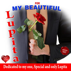 For My Beautiful Lupita