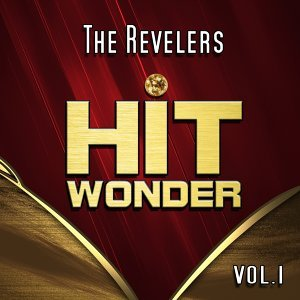 Hit Wonder: The Revelers, Vol. 1