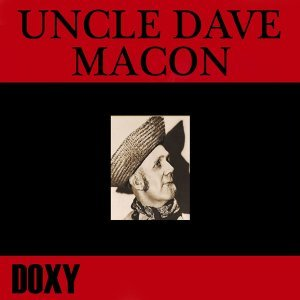 Uncle Dave Macon - Doxy Collection