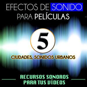 Efectos de Sonido para Peliculas. Recursos Sonoros para Tus Videos Vol. 5 Ciudades, Sonidos Urbanos