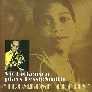 Plays Bessie Smith Trombone Cholly