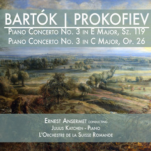 Bartók: Piano Concerto No. 3 in E Major, Sz. 119 & Prokofiev: Piano Concerto No. 3 in C Major, Op. 26