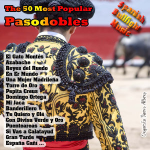 Spanish Bullfight Music - The 50 Most Popular Pasodobles