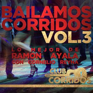Bailamos Corridos Vol.3 Lo Mejor de Ramon Ayala Con Cornelio Reyna Presentado por Club Corridos