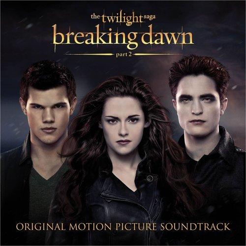 The Twilight Saga: Breaking Dawn - Part 2 - Original Motion Picture Soundtrack
