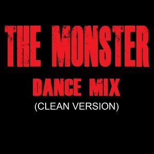 The Monster (Clean Version) [Dance Mix]