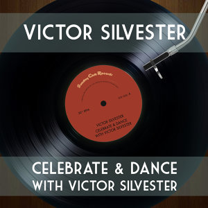 Celebrate & Dance with Victor Silvester