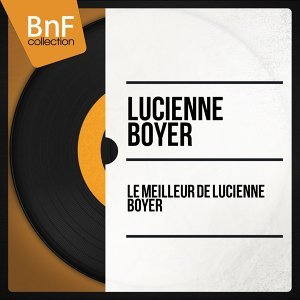 Le meilleur de Lucienne Boyer - Mono Version