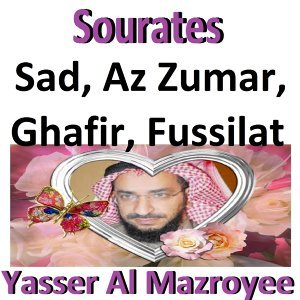 Sourates Sad, Az Zumar, Ghafir, Fussialt - Quran