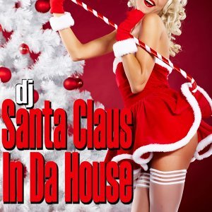 DJ Santa Claus in da House