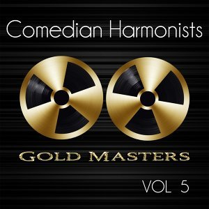 Gold Masters: Comedian Harmonists, Vol. 5