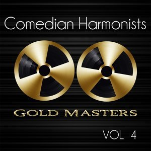Gold Masters: Comedian Harmonists, Vol. 4