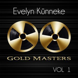 Gold Masters: Evelyn Künneke, Vol. 1