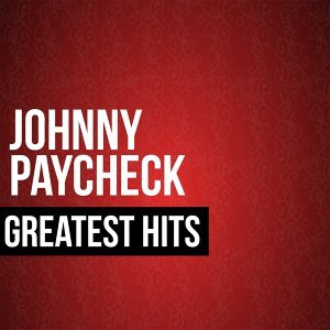 Johnny Paycheck Greatest Hits