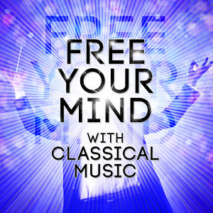 Free Your Mind with Classical Music
