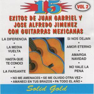 15 Exitos de Juan Gabriel y Jose Alfredo Jimenez Con Guitarras Mexicanas, Vol. 2
